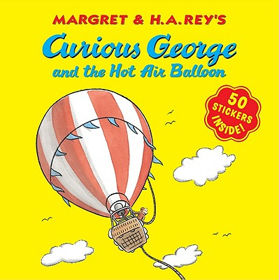 Curious George and the Hot Air Balloon By Rey, H. A.