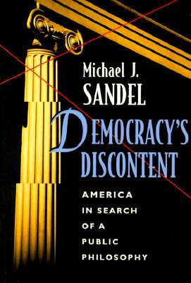 Democracy's Discontent By Sandel, Michael J.